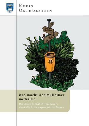 Was macht der Mülleimer im Wald
